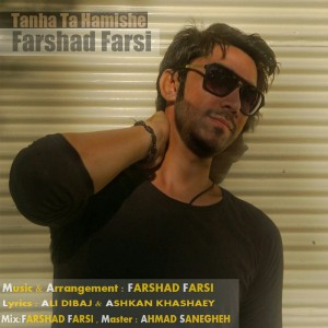 Farshad Farsi Tanha Ta Hamishe 300x300 گلبرگ سرخ متن ترانه تنها تا همیشه با صدای فرشاد فارسی با لینک دانلود