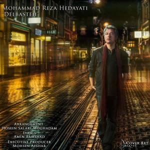Mohammadreza Hedayati Delbasteh 300x300 متن و دانلود آهنگ دلبسته محمدرضا هدایتی